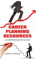 Career Planning Resources A Comprehensive Guide: Book by Stephen Touthang