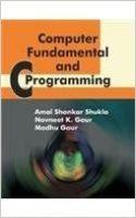 Computer Fundamental And C Programming (English) (Paperback): Book by Madhu Gaur, Navneet K Gaur, Amal Shankar Shukla