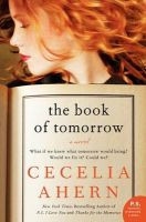 The Book of Tomorrow: Six-Word Memoirs by Writers Famous and Obscure: Book by Cecelia Ahern