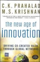 The New Age of Innovation: Driving Co-created Value Through Global Networks: Book by C.K. Prahalad