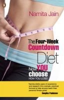 The Four-Week Countdown Diet : Now You Choose How You Lose: Book by Namita Jain