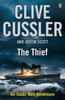 The Thief: Isaac Bell #5:Book by Author-Clive Cussler