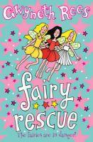 Fairy Rescue: Book by Gwyneth Rees