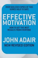 Effective Motivation Revised Edition: Book by John Adair