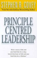 Principle-centered Leadership: Book by Stephen R. Covey