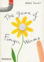 The Game of Finger Worms: Book by Herve Tullet