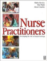 Nurse Practitioners: Developing the Role in the Hospital Settings (English) (Paperback): Book by Shirley Reveley