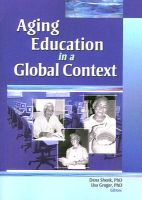 Aging Education in a Global Context: Book by Dena Shenk