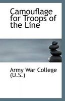 Camouflage for Troops of the Line: Book by Army War College (U.S.)