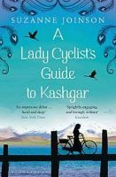 A Lady Cyclist's Guide to Kashgar: Book by Suzanne Joinson