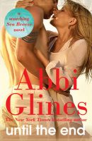 Until the End: A Sea Breeze Novel: Book by Abbi Glines