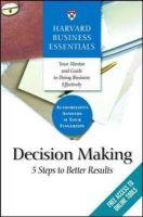 Harvard Business Essentials: Decision Making: Book by Business Essentials Harvard