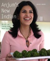 Anjum's New Indian: Book by Anjum Anand