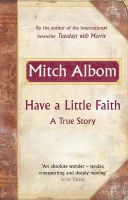 Have A Little Faith A True Story: Book by Mitch Albom