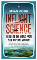 Inflight Science: A Guide to the World from Your Airplane Window:Book by Author-Brian Clegg