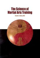 The Science of Martial Arts Training: Book by STALEY