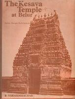 Kesava Temple at Belur: Book by Narasimhachar,R.