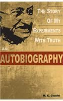 The Story of My Experiments with Truth: An Autobiography: Book by M. K. Gandhi