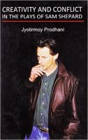 The Creativity and Conflicts in the Plays of Sam Shepard: Book by J. Prodhani