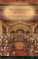 The Forgotten Mughals: A History of the Later Emperors of the House of Babar 1707-1857: Book by G. S. Cheema