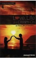 Love, Life and Dreamon an Iitian's Story of Romance...:Book by Author-Animesh Verma