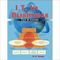 I. T. In Business : case And Concept (English) (Paperback): Book by N. K. Verma