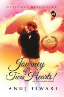 Journey of Two Hearts!:Will be Cherished Forever: Book by Anuj Tiwari
