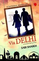 Via Delhi- A twisted tale of love: Book by Sabi Shaikh