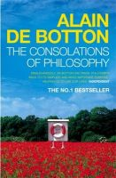 The Consolations of Philosophy: Book by Alain de Botton