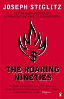 The Roaring Nineties: Why We're Paying the Price for the Greediest Decade in History:Book by Author-Joseph E. Stiglitz