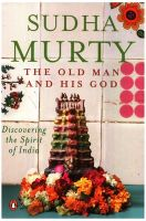 The Old Man and His God: Discovering the Spirit of India: Book by Sudha Murty