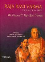 The Diary of C. Raja Raja Verma, Brother of Raja Ravi Verma: Book by Erwin Neumayer , Christine Schelberger