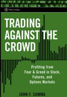 Trading Against the Crowd: Profiting from Fear and Greed in Stock, Futures and Options Markets: Book by John F. Summa