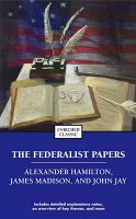 The Federalist Papers: Book by Alexander Hamilton , James Madison