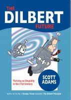 Dilbert Future: Thriving on Stupidity: Book by Adams Scott