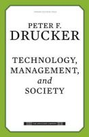 Technology, Management, and Society: Book by Peter F Drucker