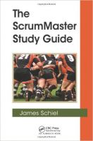 The ScrumMaster Study Guide: Book by James Schiel