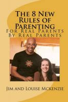 The 8 New Rules of Parenting: Book by Jim McKenzie