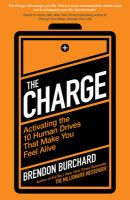 The Charge: Activating the 10 Human Drives That Make You Feel Alive: Book by Brendon Burchard