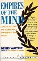 Empires of the Mind: Lessons to Lead and Succeed in a Knowledge-based World: Book by Denis Waitley