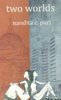 Two Worlds:Book by Author-Nandita C. Puri
