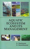 Aquatic Ecosystem and Its Management: Book by Vijaykumar, K. &  Vasanthkumar, B.