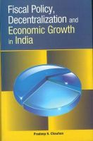Fiscal Policy, Decentralization and Economic Growth in India: Book by Pradeep S. Chauhan