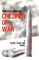 Children of War: Book by Anirudh Annam