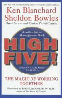 High Five: Book by Kenneth H. Blanchard,Sheldon Bowles,Donald Carew,Eunice Parisi-Carew