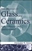 Raw Materials for Glass and Ceramics: Sources, Processes, and Quality Control: Book by Christopher W. Sinton