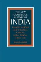 Peasant Labour and Colonial Capital: Rural Bengal Since 1770: Book by Sugata Bose