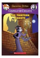 CREEPELLA VON CACKLEFUR#01 THE THIRTEEN GHOSTS: Book by GERONIMO STILTON