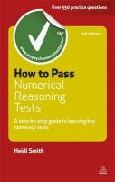 How to Pass Numerical Reasoning Tests: A Step-by-Step Guide to Learning Key Numeracy Skills: Book by Heidi Smith