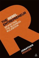 The Rebel Entrepreneur: Rewriting the Business Rulebook:Book by Author-Jonathan Moules